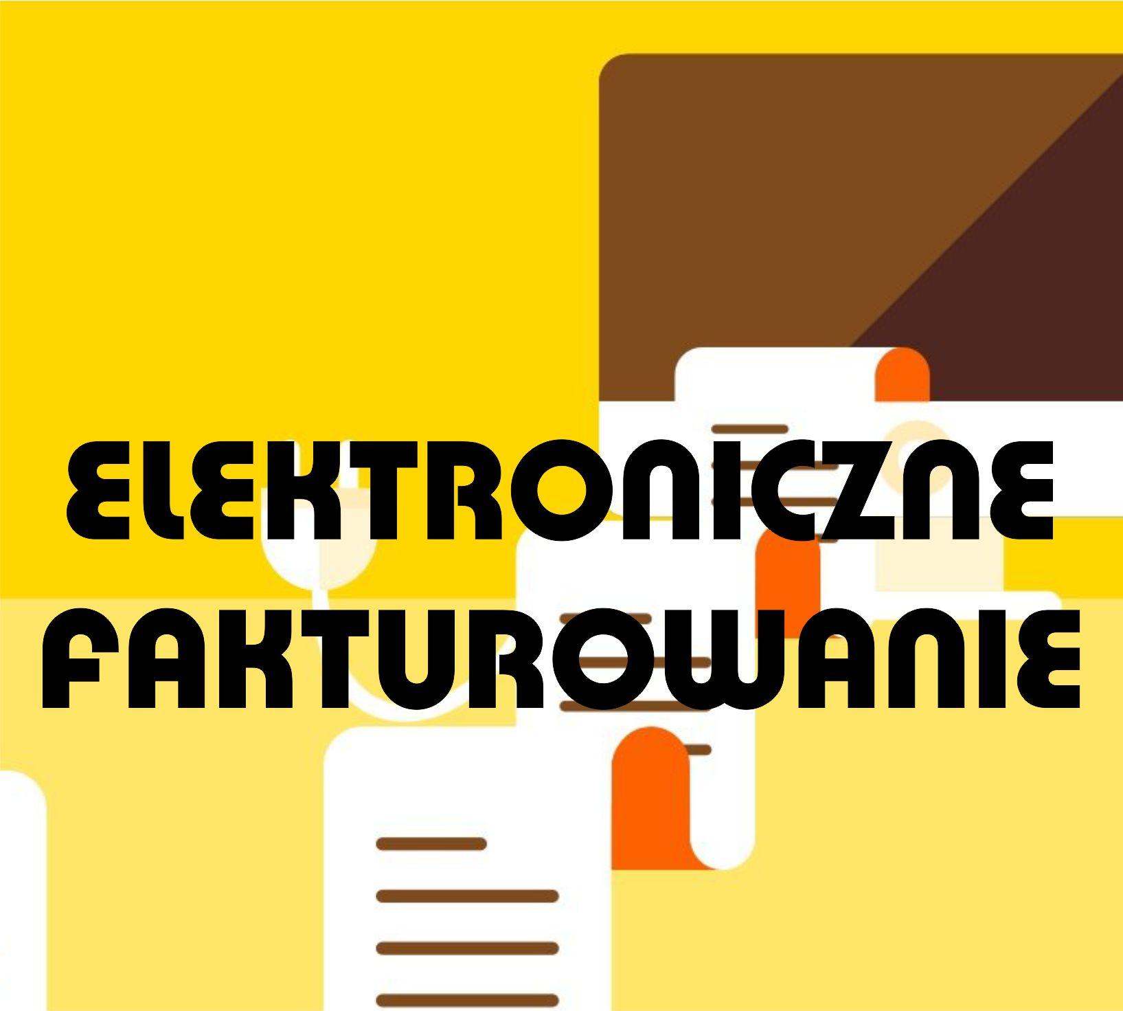 Elektroniczne fakturowanie Elektroniczne fakturowanie